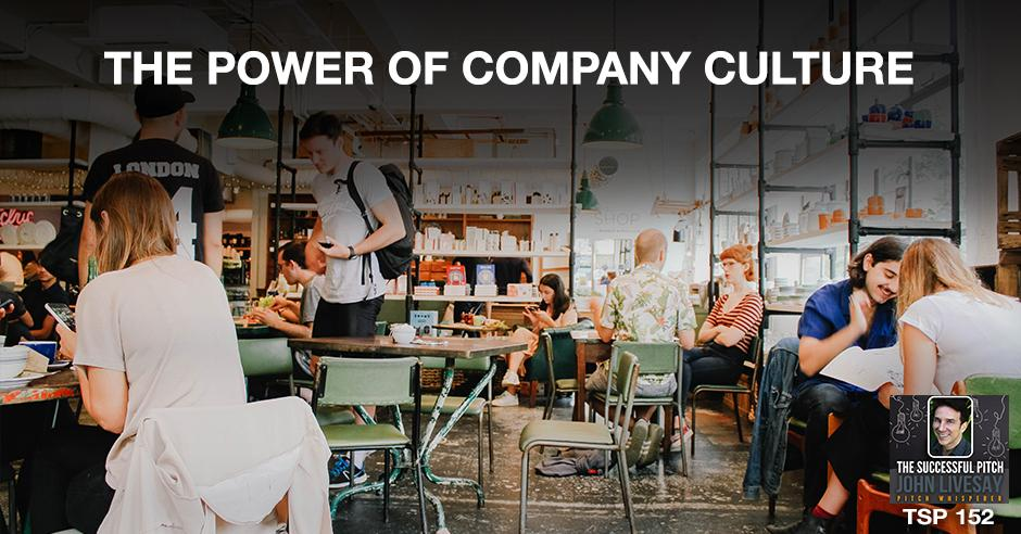 TSP 152 | The Power Of Company Culture