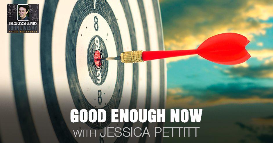 TSP 188 | Good Enough Now