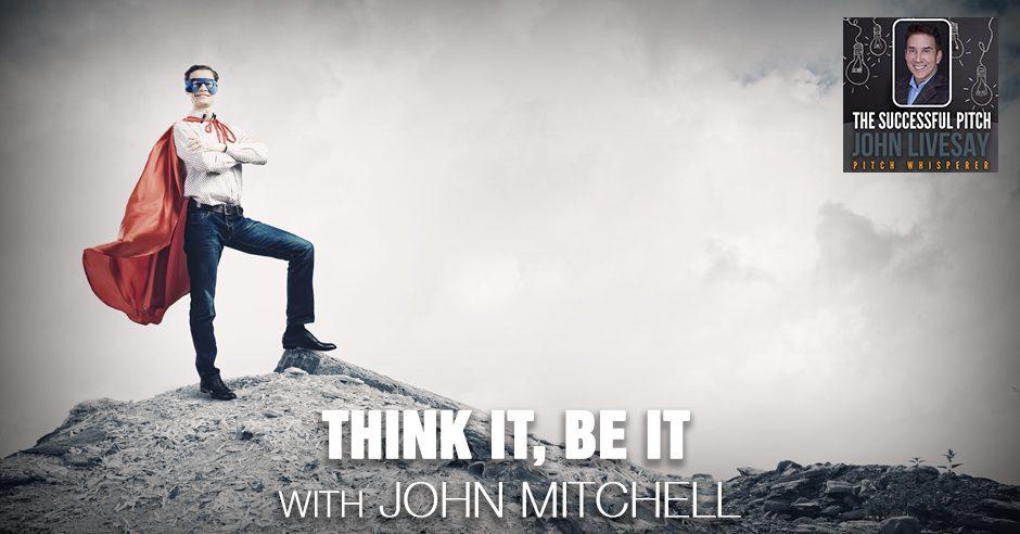 TSP 209 | Think It, Be It