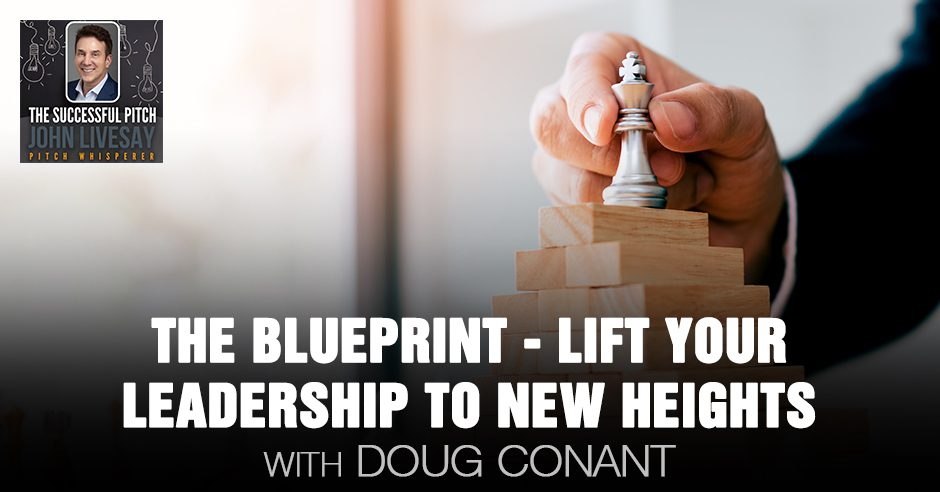 TSP Doug Conant | Being An Effective Leader